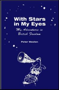 The cover of Peter Weston's Hugo-nominated hardcover memoir With Stars in My Eyes (2004). Cartoon by Harry Bell; design by Alice N S Lewis.