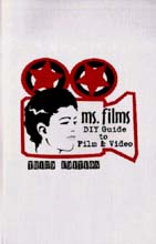 Ms. Film's DIY Guide to Film& Video cover