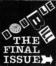 "Double Bill  Issue Five - ""The Final Issue"" 2001 Cover by G.B. Jones"