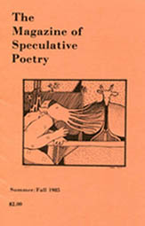 The Magazine of Speculative PoetryVolume 1, # 3 Summer/Fall 1985Cover art by Mark Rich