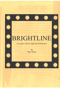 Brightline  Six Poems About Light and Darkness May, 2014
